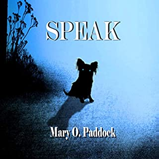 Speak                   By:                                                                                                                                 Mary O. Paddock                               Narrated by:                                                                                                                                 Kari Rosa                      Length: 9 hrs and 51 mins     8 ratings     Overall 3.4