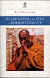 Illuminating the Path to Enlightenment: A Commentary on Atisha Dipamkara Shrijnana's A Lamp for the Path to Enlightenment and Lama Je Tsong Khapa's Lines of Experience (English Edition)