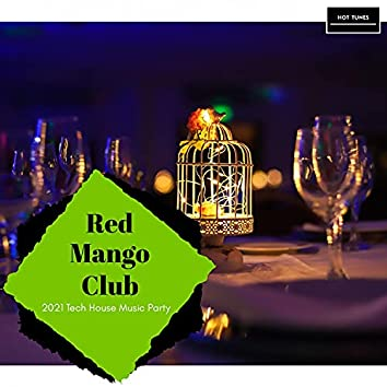 Red Mango Club - 2021 Tech House Music Party