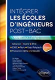 Intégrer les écoles d'ingénieurs post-bac • Avenir, Puissance Alpha, Fésic, Geipi Polytechnique, ESIEE, Advance, Efrei, Unilasalle. 2e édition