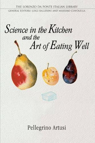 Science in the Kitchen and the Art of Eating Well (Lorenzo Da Ponte Italian Library)