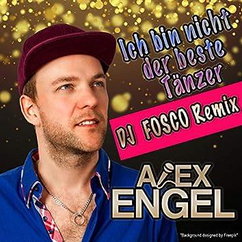 Ich bin nicht der beste Tänzer (DJ Fosco Remix)