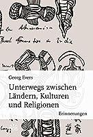 Unterwegs zwischen Laendern, Kulturen und Religionen: Erinnerungen