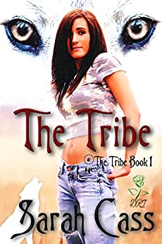 The Tribe (The Tribe 1) by [Sarah Cass]