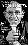 The Delaplaine YOGI BERRA - His Essential Quotations
