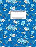 Composition Notebook: Girls' notebooks. 8.5 x 11, College Ruled, 100 pages Notebooks with sophisticated and precious cover the main theme is the wild flower: To Do Lists for You to Organize
