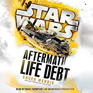Star Wars: Life Debt - Aftermath, Book 2                   By:                                                                                                                                 Chuck Wendig                               Narrated by:                                                                                                                                 Marc Thompson                      Length: 15 hrs and 31 mins     7,923 ratings     Overall 4.4