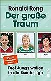 Der große Traum: Drei Jungs wollen in die Bundesliga | Fußball-Buch über den Weg zum Profi-Fußballer