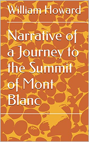 Narrative of a Journey to the Summit of Mont Blanc (English Edition)
