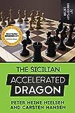 The Sicilian Accelerated Dragon - 20th Anniversary Edition-Nielsen, Peter Heine Hansen, Carsten