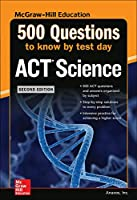 500 ACT Science Questions to Know by Test Day (Mcgraw Hill's 500 Questions to Know by Test Day)