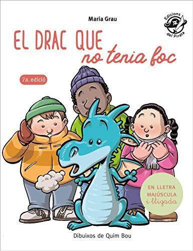 El Drac Que No Tenia Foc: En lletra de PAL i lletra lligada: Llibre infantil per aprendre a llegir en català: 4 (Plou i Fa...