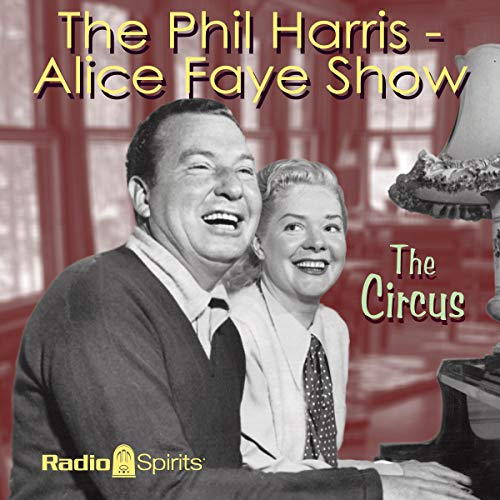 The Phil Harris-Alice Faye Show: The Circus cover art