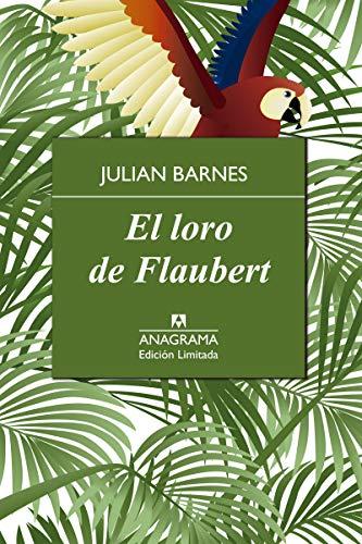 Loro De Flaubert, El (Edición Limitada)