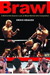 Brawl: A Behind-the-Scenes Look at Mixed Martial Arts Competition Kindle Edition
