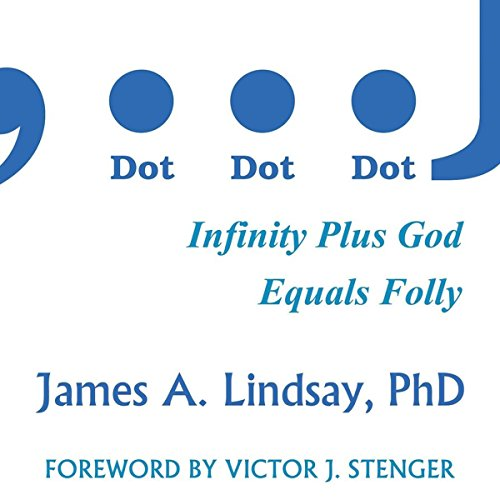 Dot, Dot, Dot: Infinity Plus God Equals Folly audiobook cover art