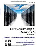 XenDesktop & XenApp 7.6: Citrix Planung-Implementierung-Betrieb