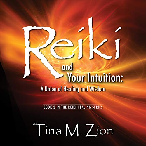 Reiki and Your Intuition: A Union of Healing and Wisdom audiobook cover art