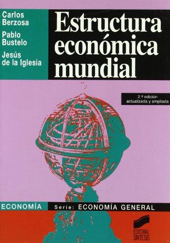 Estructura económica mundial: 1 (Síntesis economía. Economía general)