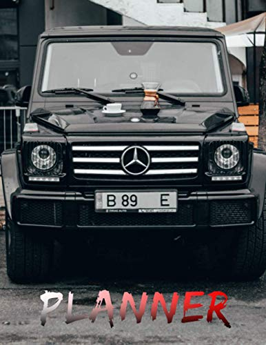 """Mercedes Benz G55 4 Month Planner for Men: Awesome Planner 120 pages 8.5x11"""",perfect for men, women, boys and girls and for any car lovers enthusiast, unique holiday gift idea"""