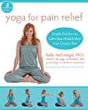 Image of Yoga for Pain Relief: Simple Practices to Calm Your Mind and Heal Your Chronic Pain (The New Harbinger Whole-Body Healing Series)