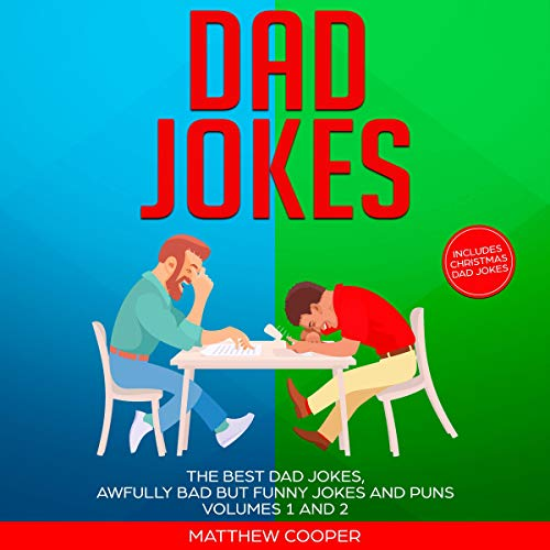 Dad Jokes: The Best Dad Jokes, Awfully Bad but Funny Jokes and Puns, Volumes 1 and 2 audiobook cover art