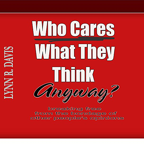 Who Cares What They Think Anyway? audiobook cover art