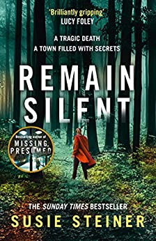 [Susie Steiner]のRemain Silent: The gripping new crime thriller from the Sunday Times bestselling author (Manon Bradshaw, Book 3) (English Edition)