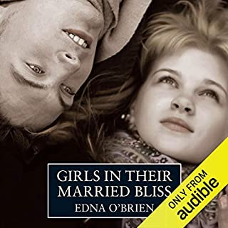 Girls in their Married Bliss                   By:                                                                                                                                 Edna O'Brien                               Narrated by:                                                                                                                                 Edna O'Brien                      Length: 5 hrs and 51 mins     9 ratings     Overall 3.3