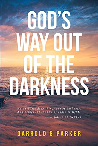 God's Way Out Of The Darkness (English Edition)