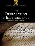 The Declaration of Independence: Origins and Impact (Landmark Events in U.S. History)