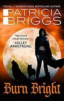 Burn Bright: An Alpha and Omega Novel: Book 5 by [Patricia Briggs]