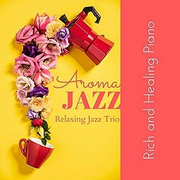 Aroma Jazz - Rich and Healing Piano