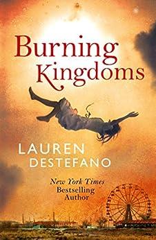 Burning Kingdoms (Internment Chronicles, Book 2) by [Lauren DeStefano]