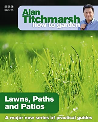 Alan Titchmarsh How to Garden: Lawns Paths and Patios by BBC Books