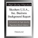 Skechers U.S.A., Inc. Business Background Report