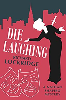 Die Laughing (The Nathan Shapiro Mysteries Book 5) by [Richard Lockridge]