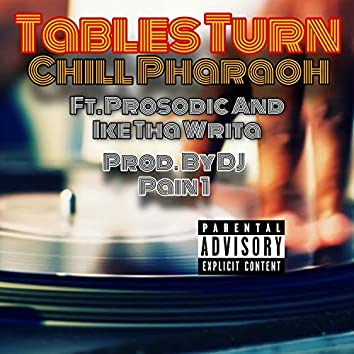 Tables Turn (feat. Prosodic & Ike Tha Writa)