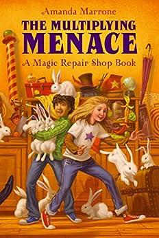 The Multiplying Menace (Magic Repair Shop Book 1) by [Amanda Marrone]