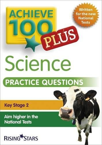 Achieve 100 Plus Science Practice Questions at Key Stage 2 (Achieve Key Stage 2 SATs Revision)