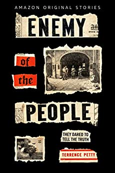 Enemy of the People: The Untold Story of the Journalists Who Opposed Hitler by [Terrence Petty]