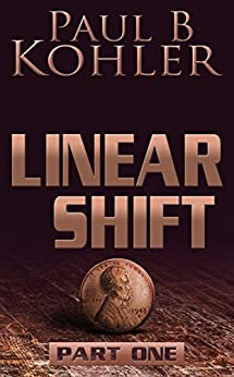 [Paul B Kohler]のLinear Shift, Part 1 (English Edition)