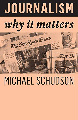 Compare Textbook Prices for Journalism: Why It Matters 1 Edition ISBN 9781509538553 by Schudson, Michael