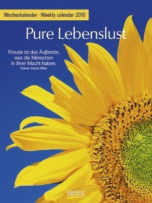 Pure Lebenslust 2010: Foto-Wochenkalender