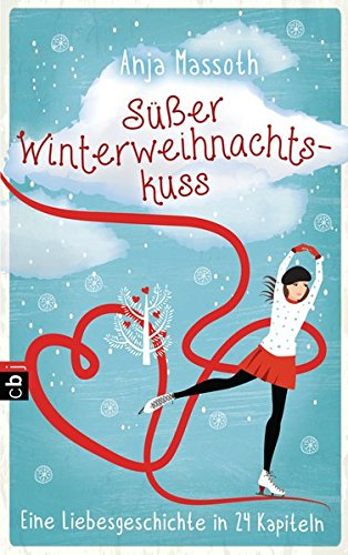 Süßer Winterweihnachtskuss: Eine Liebesgeschichte in 24 Kapiteln