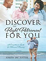 Discover the Right Retirement for You: A Comprehensive Guide for Retirement Planning