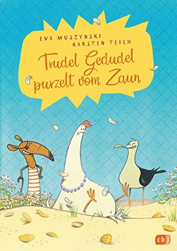 Trudel Gedudel purzelt vom Zaun (Die Trudel Gedudel-Reihe, Band 1)