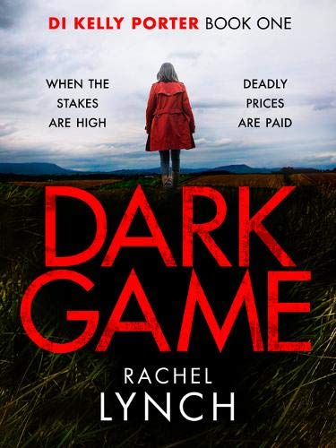 Download Dark Game: A gripping crime thriller that will have you hooked! (Detective Kelly Porter)