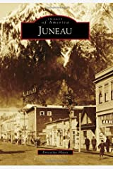 Juneau (Images of America) Paperback