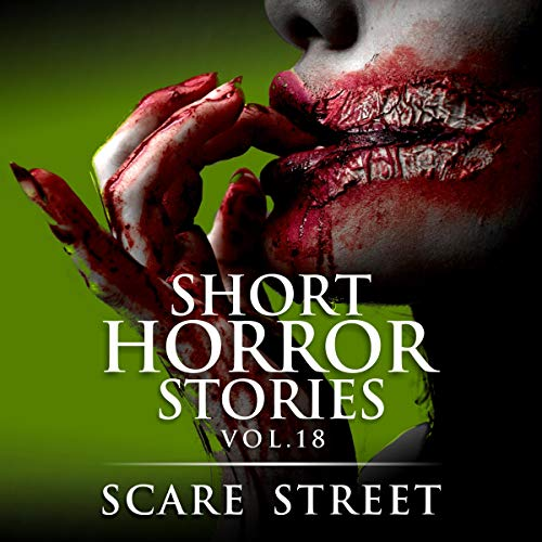 Short Horror Stories Vol. 18: Scary Ghosts, Monsters, Demons, and Hauntings cover art